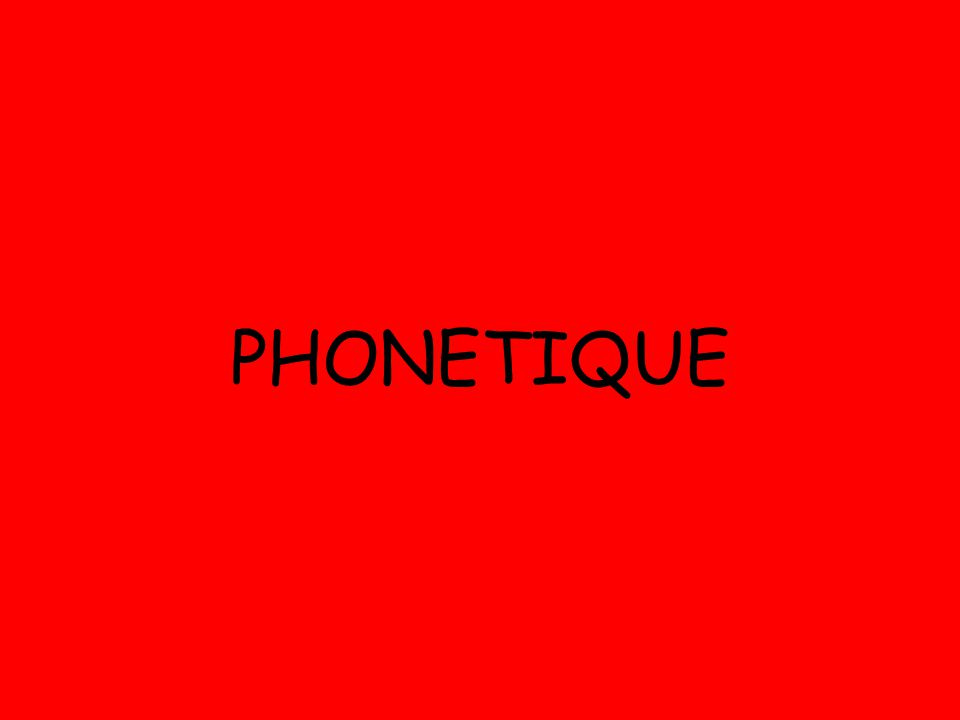 PHONETIQUE
