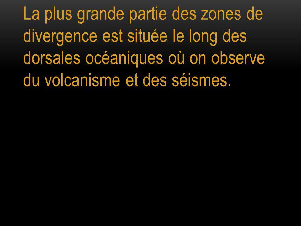 La plus grande partie des zones de divergence est située le long des dorsales océaniques où on observe du volcanisme et des séismes.