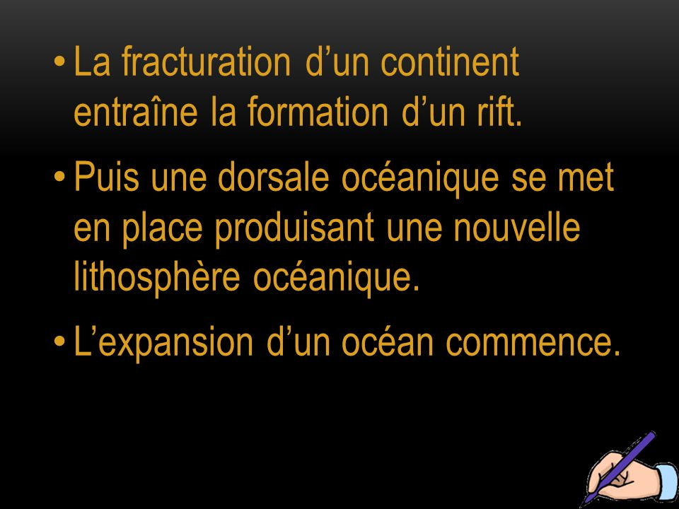 La fracturation d'un continent entraîne la formation d'un rift.