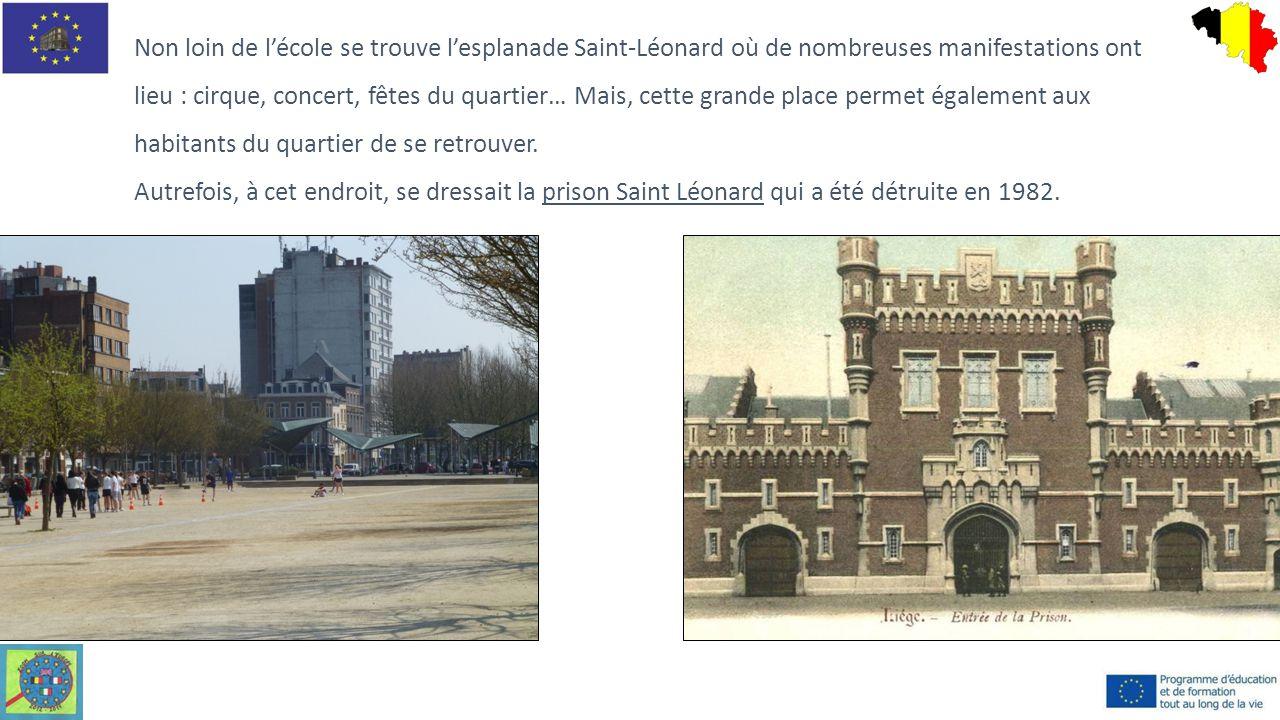 Non loin de l'école se trouve l'esplanade Saint-Léonard où de nombreuses manifestations ont lieu : cirque, concert, fêtes du quartier… Mais, cette gra