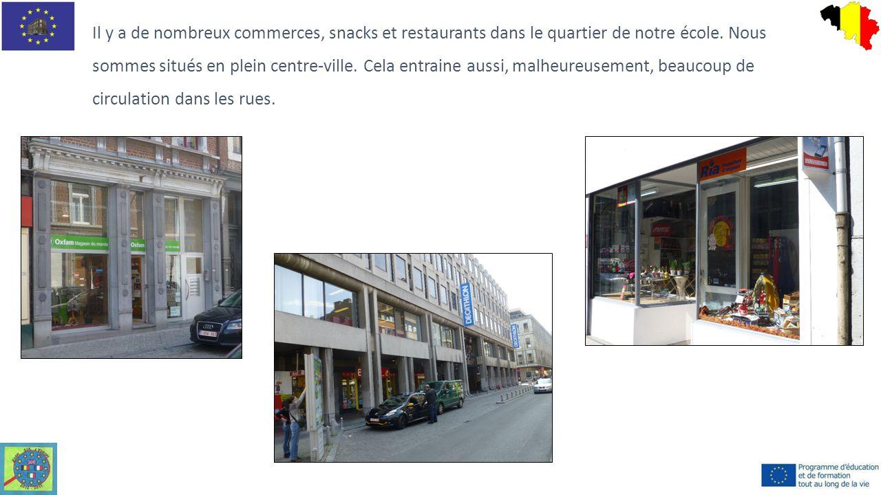 Il y a de nombreux commerces, snacks et restaurants dans le quartier de notre école. Nous sommes situés en plein centre-ville. Cela entraine aussi, ma