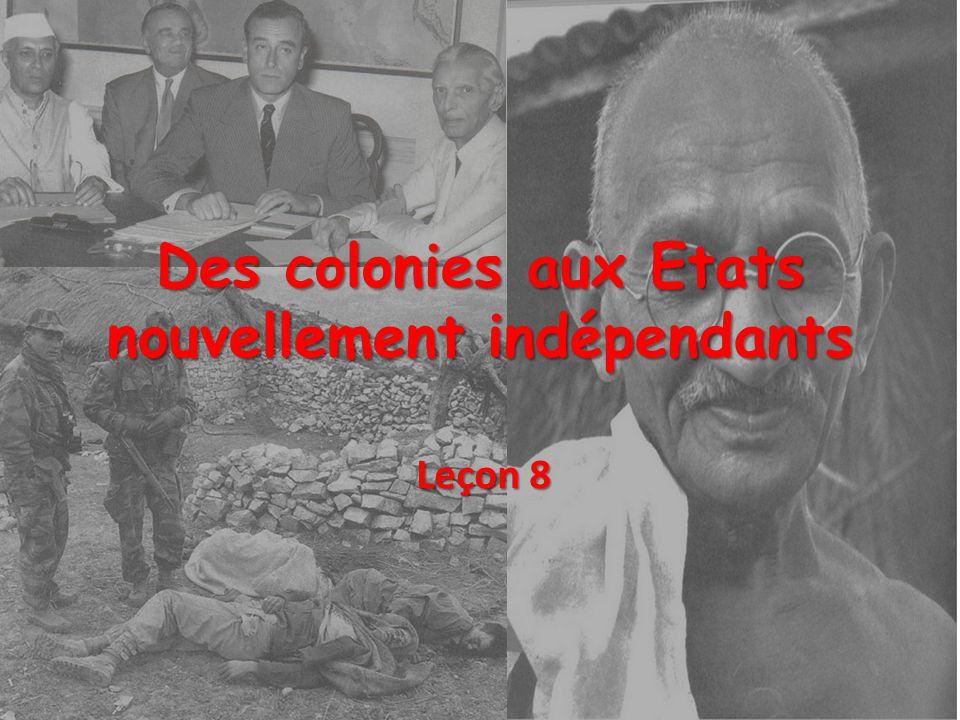 Des colonies aux Etats nouvellement indépendants Leçon 8