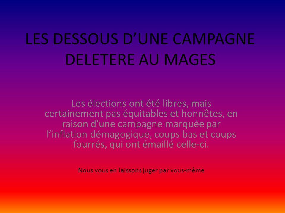 LES DESSOUS D'UNE CAMPAGNE DELETERE AU MAGES Les élections ont été libres, mais certainement pas équitables et honnêtes, en raison d'une campagne marq