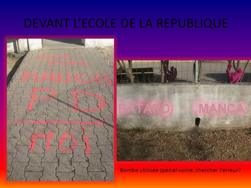 DEVANT L'ECOLE DE LA REPUBLIQUE Bombe utilisée spécial voirie, chercher l'erreur