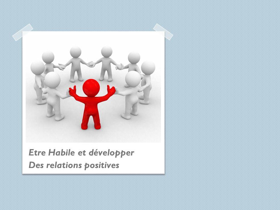 Etre Habile et développer Des relations positives