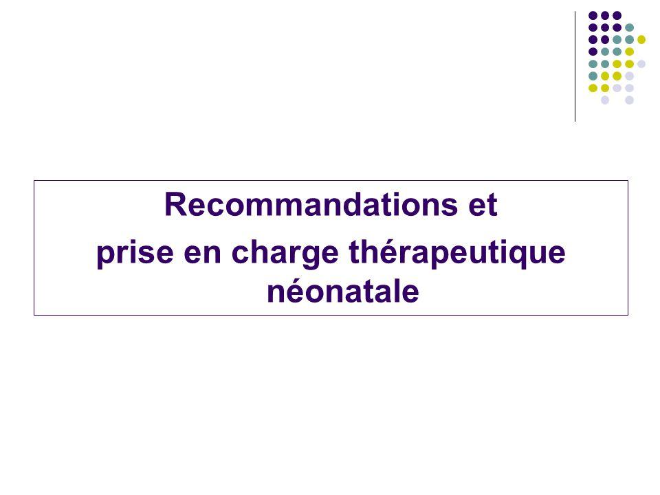 Recommandations et prise en charge thérapeutique néonatale