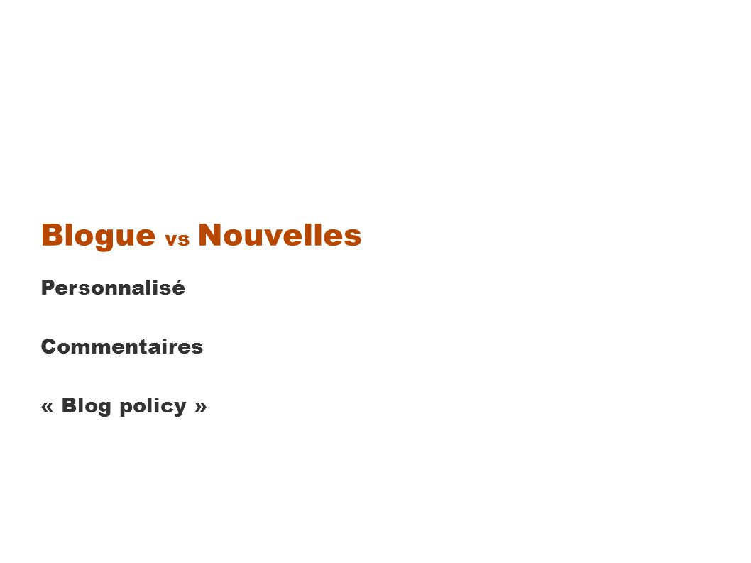 Blogue vs Nouvelles Personnalisé Commentaires « Blog policy »