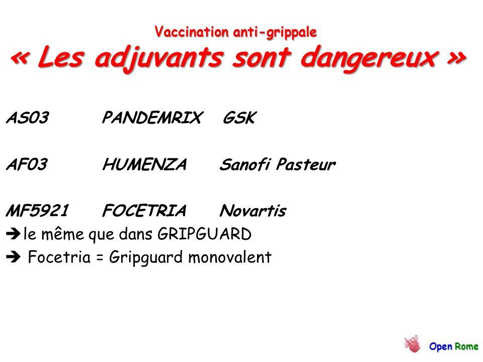 Vaccination anti-grippale « Les adjuvants sont dangereux » AS03 PANDEMRIX GSK AF03 HUMENZA Sanofi Pasteur MF5921 FOCETRIA Novartis  le même que dans GRIPGUARD  Focetria = Gripguard monovalent OpenRome Open Rome