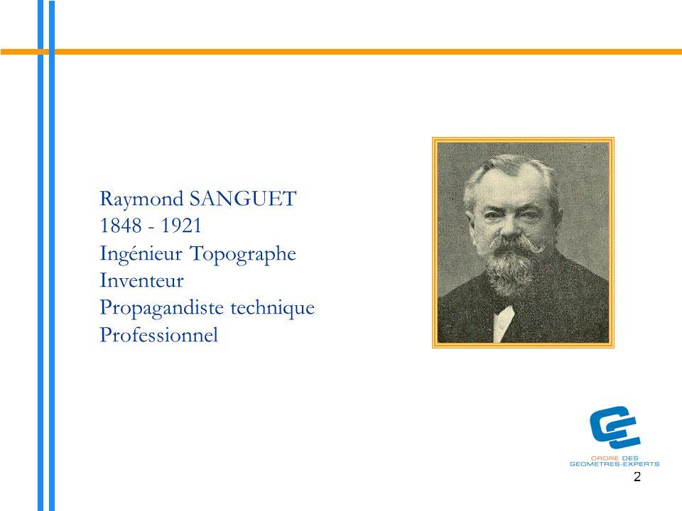 2 Raymond SANGUET 1848 - 1921 Ingénieur Topographe Inventeur Propagandiste technique Professionnel