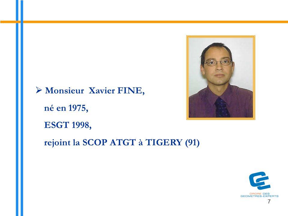 7  Monsieur Xavier FINE, né en 1975, ESGT 1998, rejoint la SCOP ATGT à TIGERY (91)
