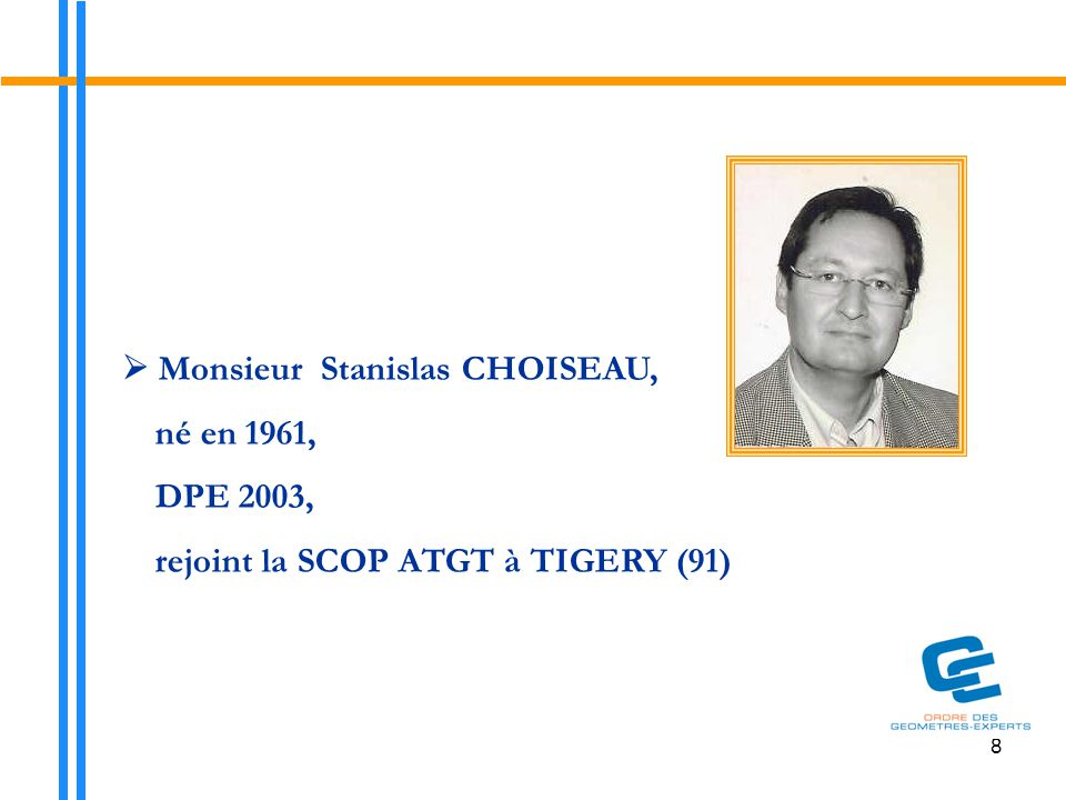 9  Monsieur Patrick LACREUSE, né en 1969, DPLG 1999, crée l'EURL Cabinet LACREUSE à VILLECRESNES (94)