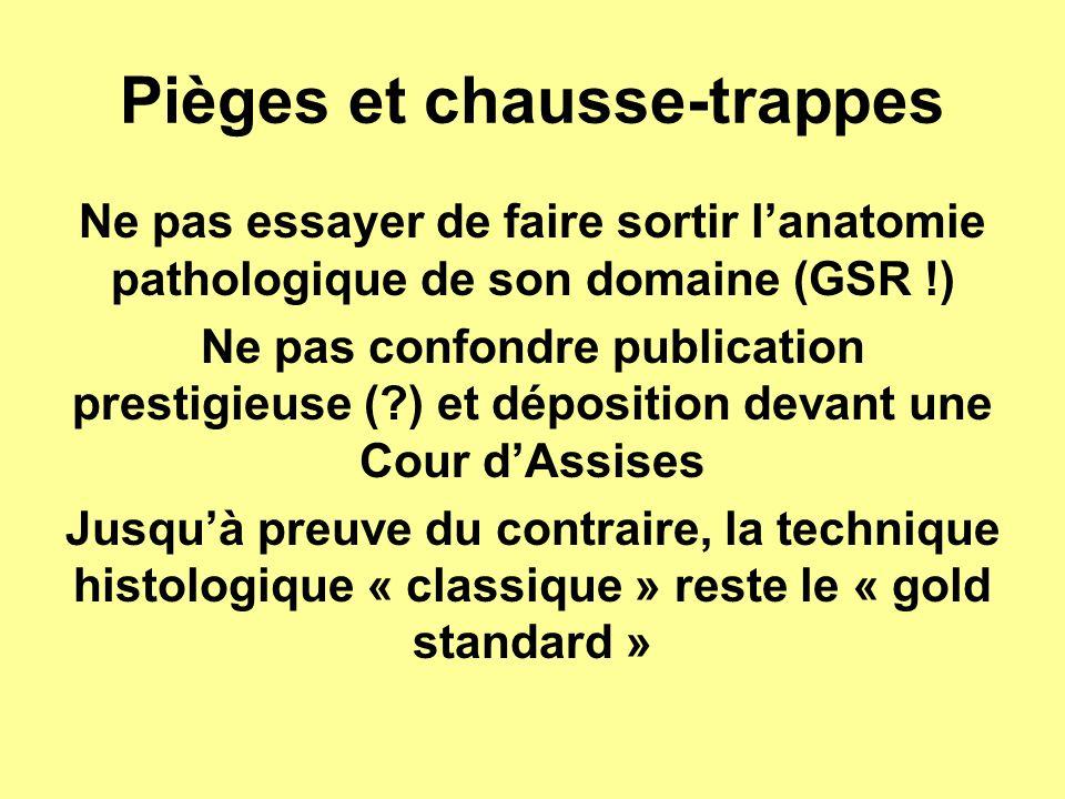 Pièges et chausse-trappes Ne pas essayer de faire sortir l'anatomie pathologique de son domaine (GSR !) Ne pas confondre publication prestigieuse (?)