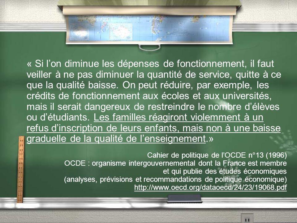 « Si l'on diminue les dépenses de fonctionnement, il faut veiller à ne pas diminuer la quantité de service, quitte à ce que la qualité baisse. On peut