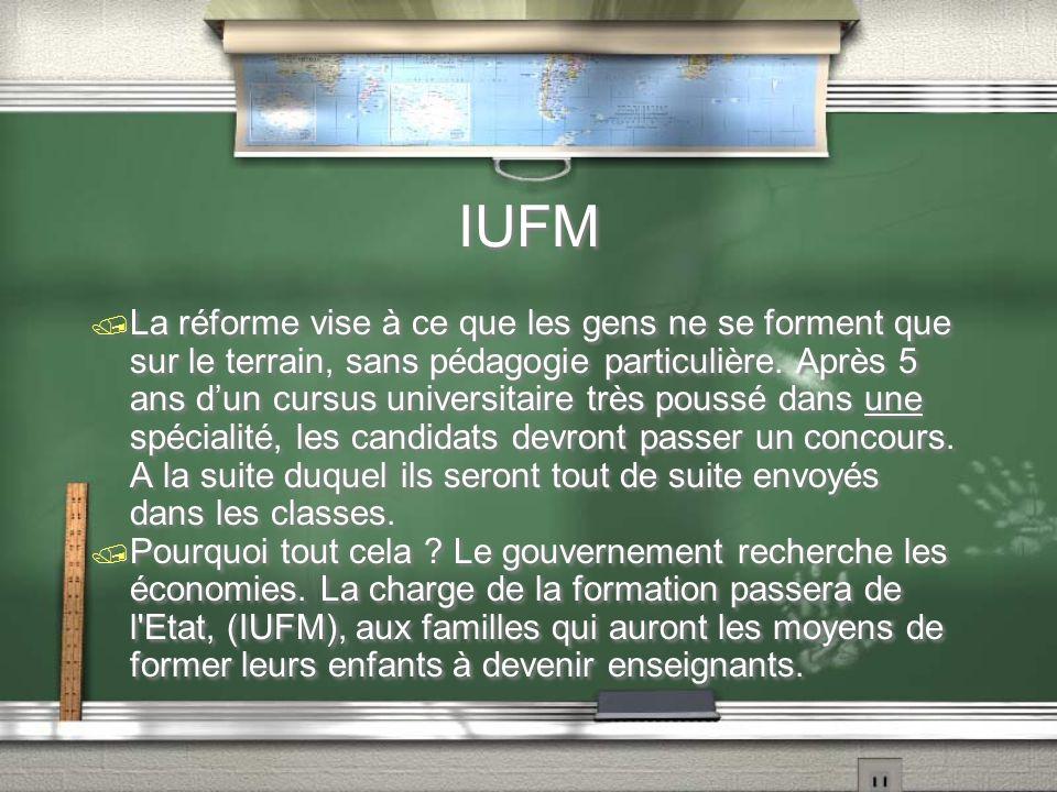 IUFM / La réforme vise à ce que les gens ne se forment que sur le terrain, sans pédagogie particulière. Après 5 ans d'un cursus universitaire très pou