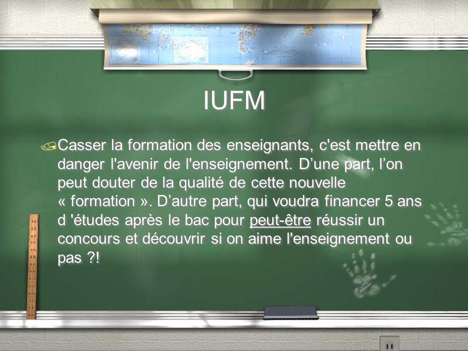 IUFM / Casser la formation des enseignants, c'est mettre en danger l'avenir de l'enseignement. D'une part, l'on peut douter de la qualité de cette nou