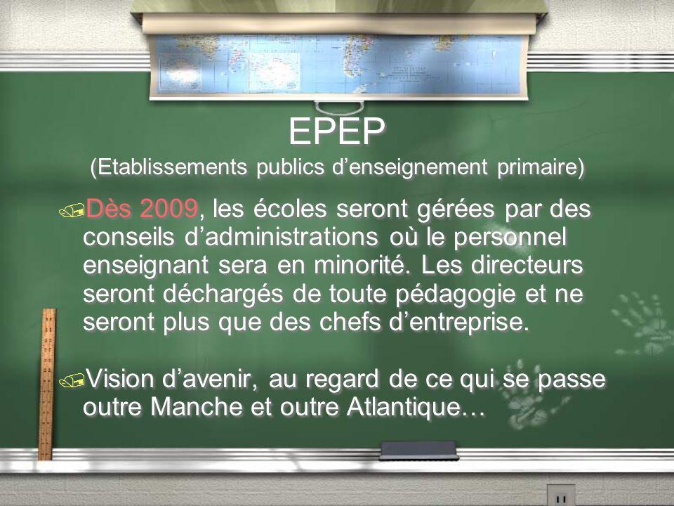 EPEP (Etablissements publics d'enseignement primaire) / Dès 2009, les écoles seront gérées par des conseils d'administrations où le personnel enseigna