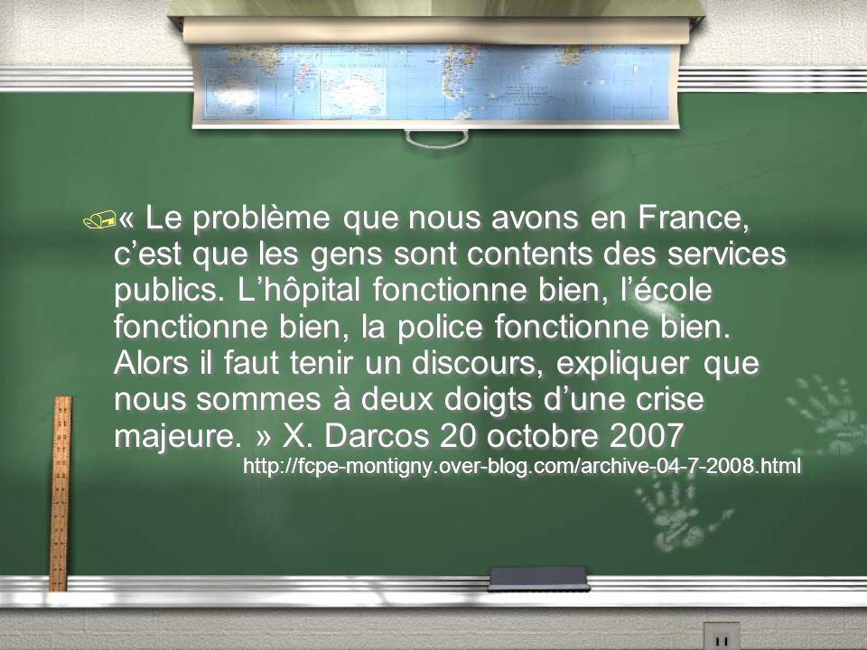 / « Le problème que nous avons en France, c'est que les gens sont contents des services publics. L'hôpital fonctionne bien, l'école fonctionne bien, l