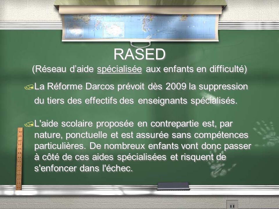 RASED (Réseau d'aide spécialisée aux enfants en difficulté) / La Réforme Darcos prévoit dès 2009 la suppression du tiers des effectifs des enseignants