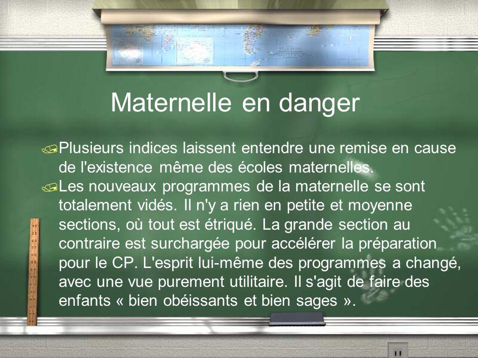 Maternelle en danger / Plusieurs indices laissent entendre une remise en cause de l'existence même des écoles maternelles. / Les nouveaux programmes d