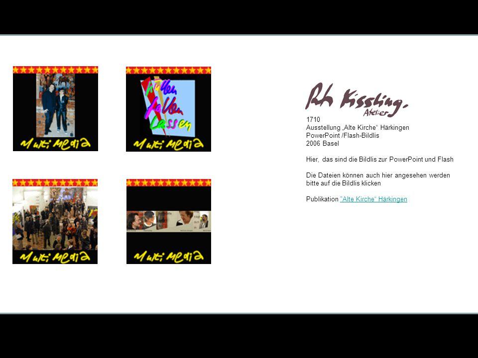 """1710 Ausstellung """"Alte Kirche Härkingen PowerPoint /Flash-Bildlis 2006 Basel Hier, das sind die Bildlis zur PowerPoint und Flash Die Dateien können auch hier angesehen werden bitte auf die Bildlis klicken Publikation Alte Kirche Härkingen Alte Kirche Härkingen"""
