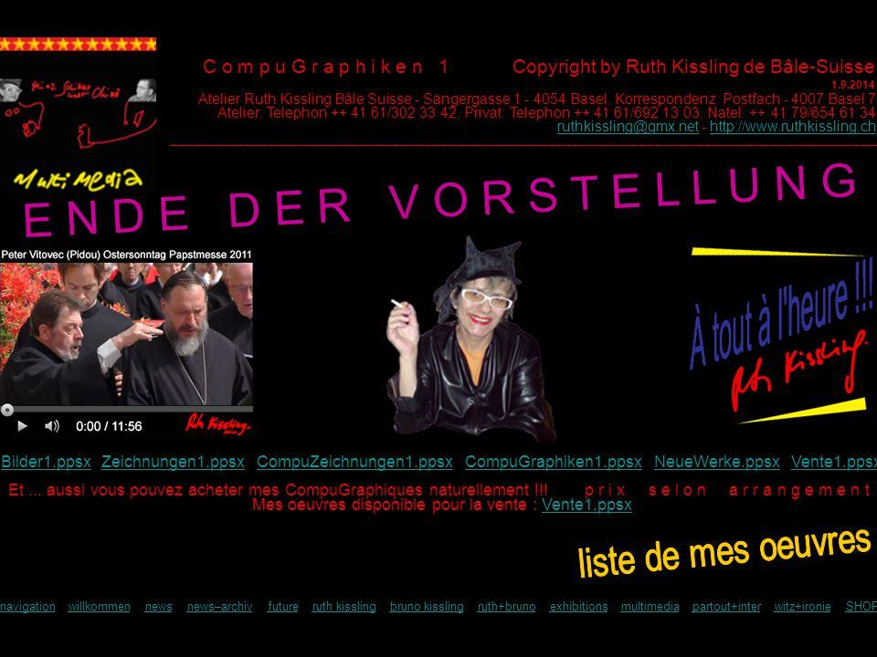 C o m p u G r a p h i k e n 1 Copyright by Ruth Kissling de Bâle-Suisse 1.9.2014 Et...