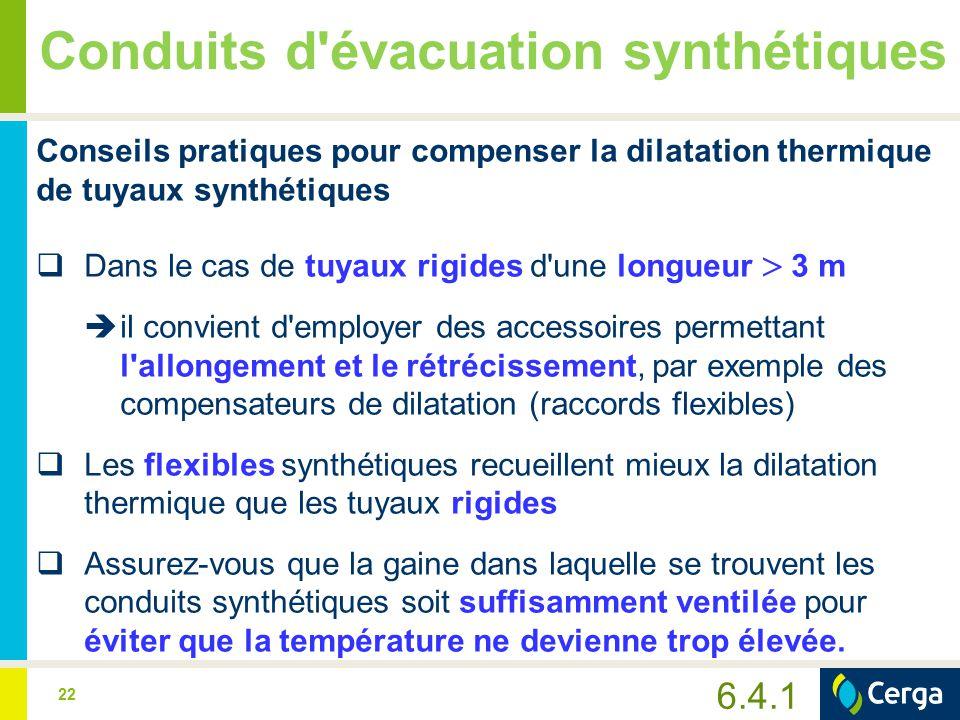 22 Conduits d'évacuation synthétiques Conseils pratiques pour compenser la dilatation thermique de tuyaux synthétiques  Dans le cas de tuyaux rigides