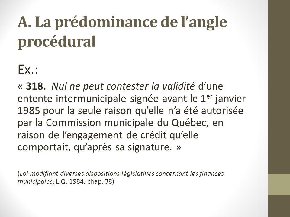 A.La prédominance de l'angle procédural Ex.: « 318.