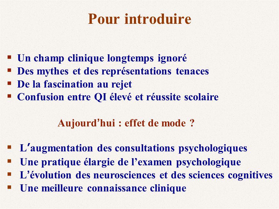 Un fonctionnement cognitif singulier Hyperactivation cérébrale : tempête sous un crâne Vitesse de transmission Le déficit d'inhibition latente La réponse intuitive : ne pas pouvoir accéder aux procédures