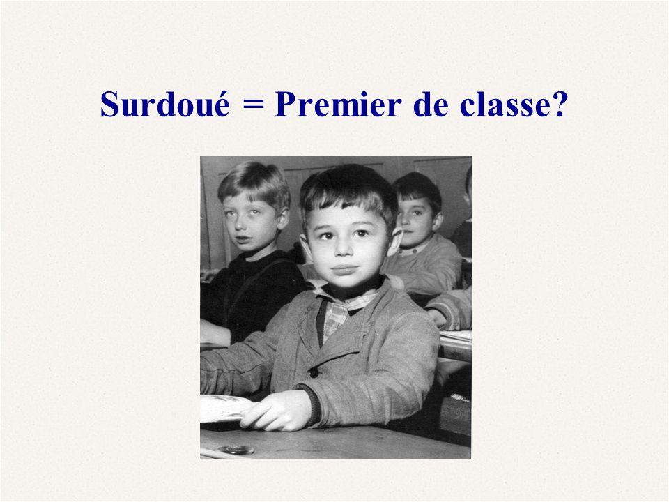 Surdoué = Premier de classe?
