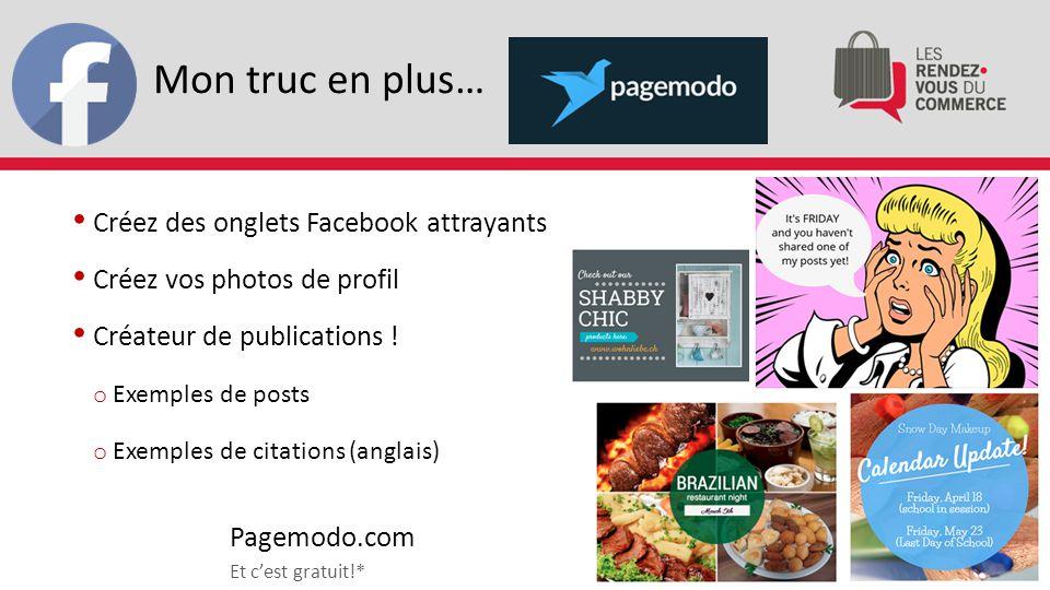 Mon truc en plus… Créez des onglets Facebook attrayants Créez vos photos de profil Créateur de publications .
