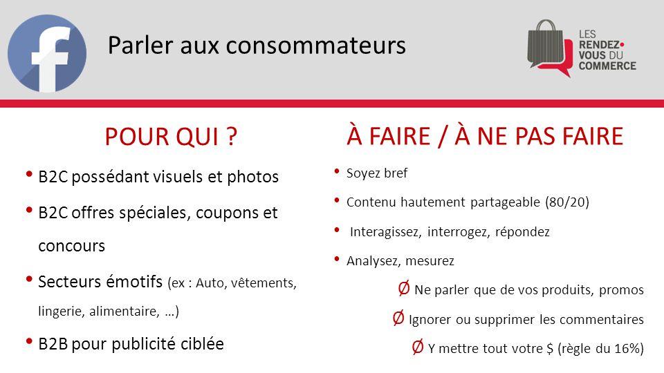 Parler aux consommateurs B2C possédant visuels et photos B2C offres spéciales, coupons et concours Secteurs émotifs (ex : Auto, vêtements, lingerie, a