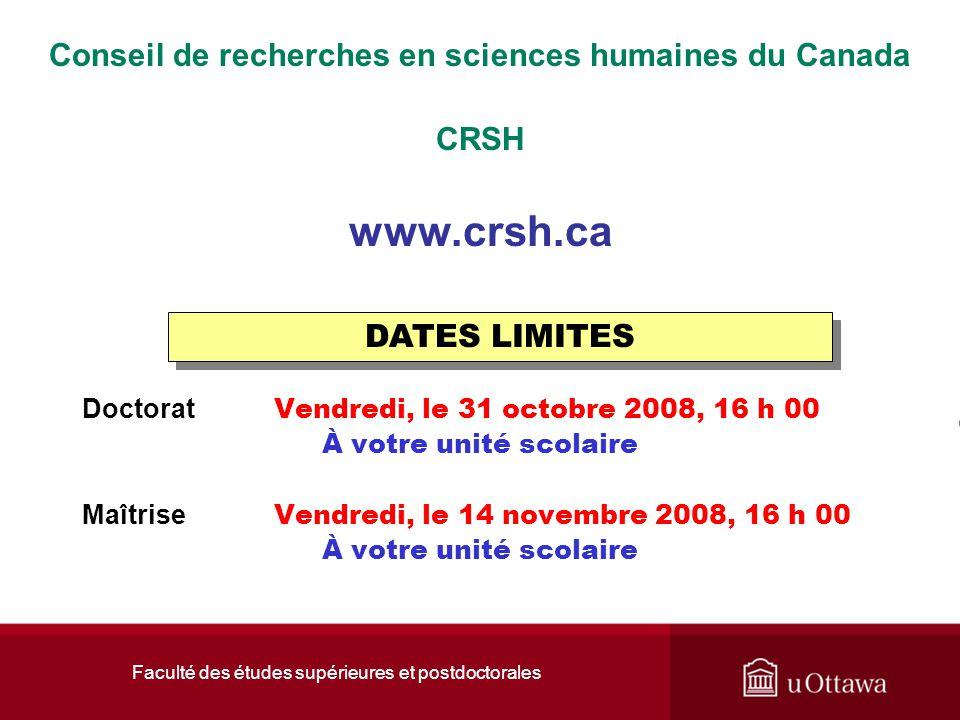 Faculté des études supérieures et postdoctorales Conseil de recherches en sciences humaines du Canada CRSH www.crsh.ca Doctorat Vendredi, le 31 octobr