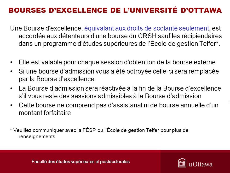Faculté des études supérieures et postdoctorales BOURSES D'EXCELLENCE DE L'UNIVERSITÉ D'OTTAWA Une Bourse d'excellence, équivalant aux droits de scola