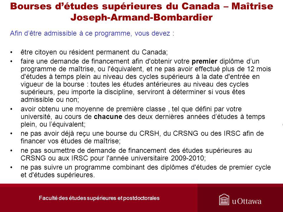 Faculté des études supérieures et postdoctorales Bourses d'études supérieures du Canada – Maîtrise Joseph-Armand-Bombardier Afin d'être admissible à c