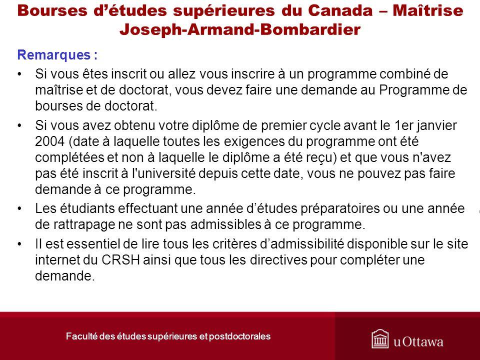 Faculté des études supérieures et postdoctorales Bourses d'études supérieures du Canada – Maîtrise Joseph-Armand-Bombardier Remarques : Si vous êtes i