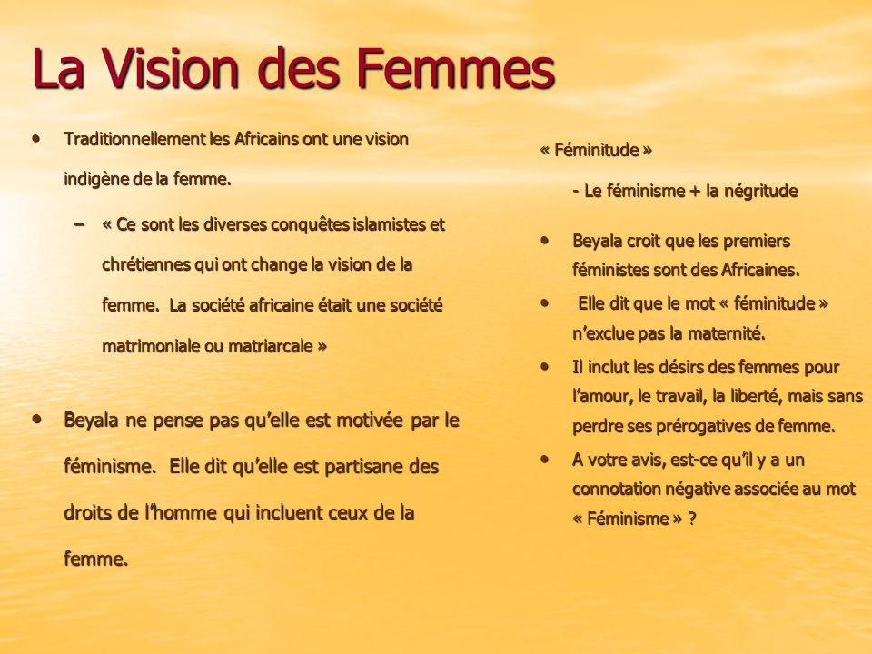 La Vision des Femmes Traditionnellement les Africains ont une vision indigène de la femme.