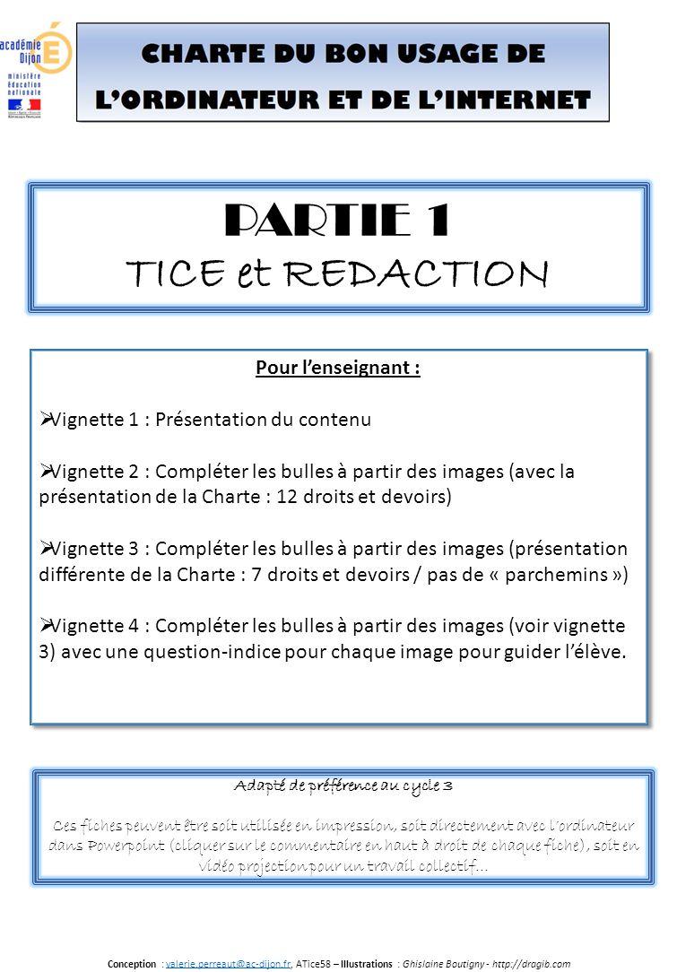 PARTIE 1 TICE et REDACTION Pour l'enseignant :  Vignette 1 : Présentation du contenu  Vignette 2 : Compléter les bulles à partir des images (avec la