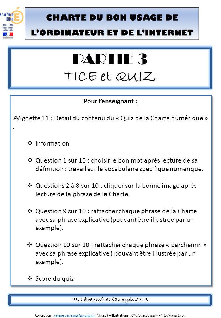 PARTIE 3 TICE et QUIZ Pour l'enseignant :  Vignette 11 : Détail du contenu du « Quiz de la Charte numérique » :  Information  Question 1 sur 10 : c