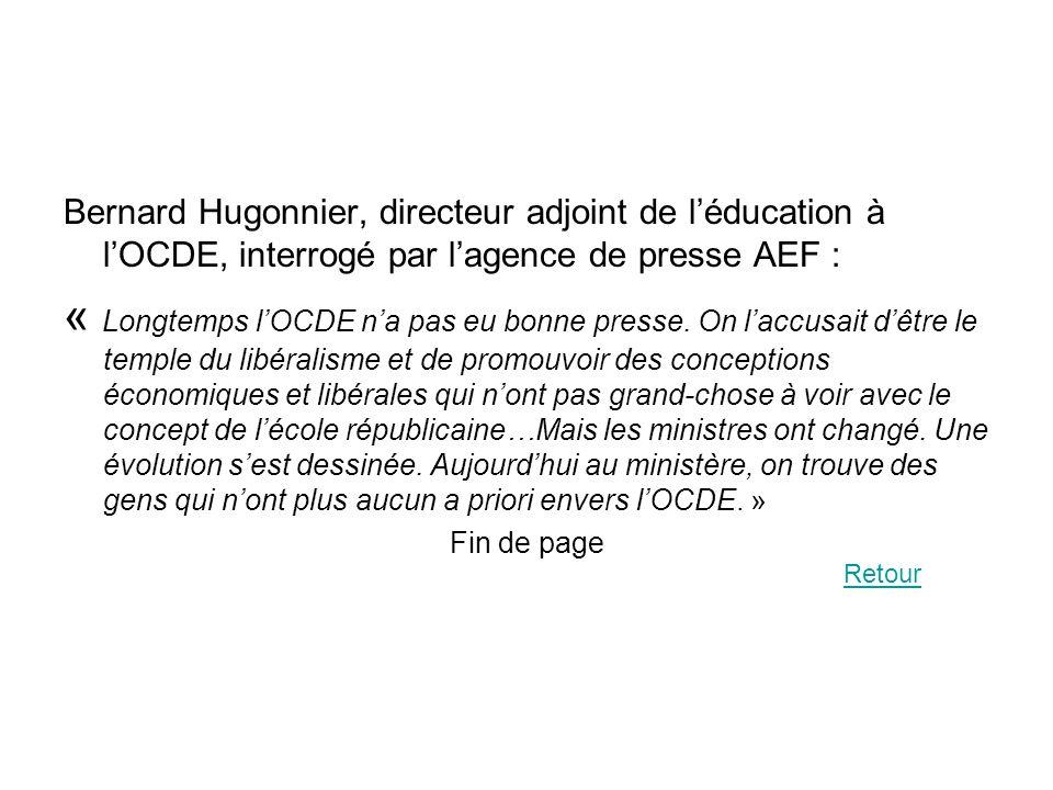 Bernard Hugonnier, directeur adjoint de l'éducation à l'OCDE, interrogé par l'agence de presse AEF : « Longtemps l'OCDE n'a pas eu bonne presse.