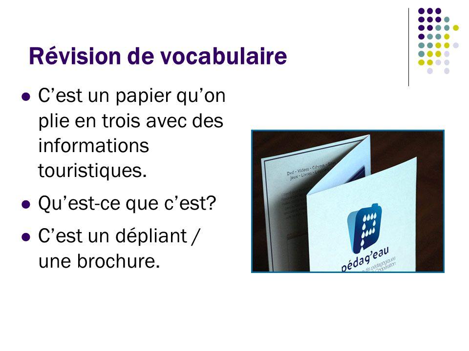 Révision de vocabulaire C'est la personne qui vous aide à organiser un voyage.