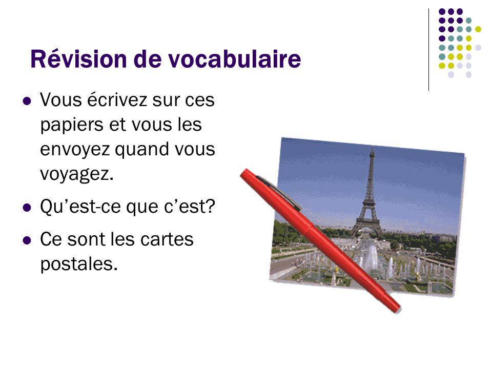 Révision de vocabulaire Quand vous arrivez quelque part, c'est ce qu'on vous dit.