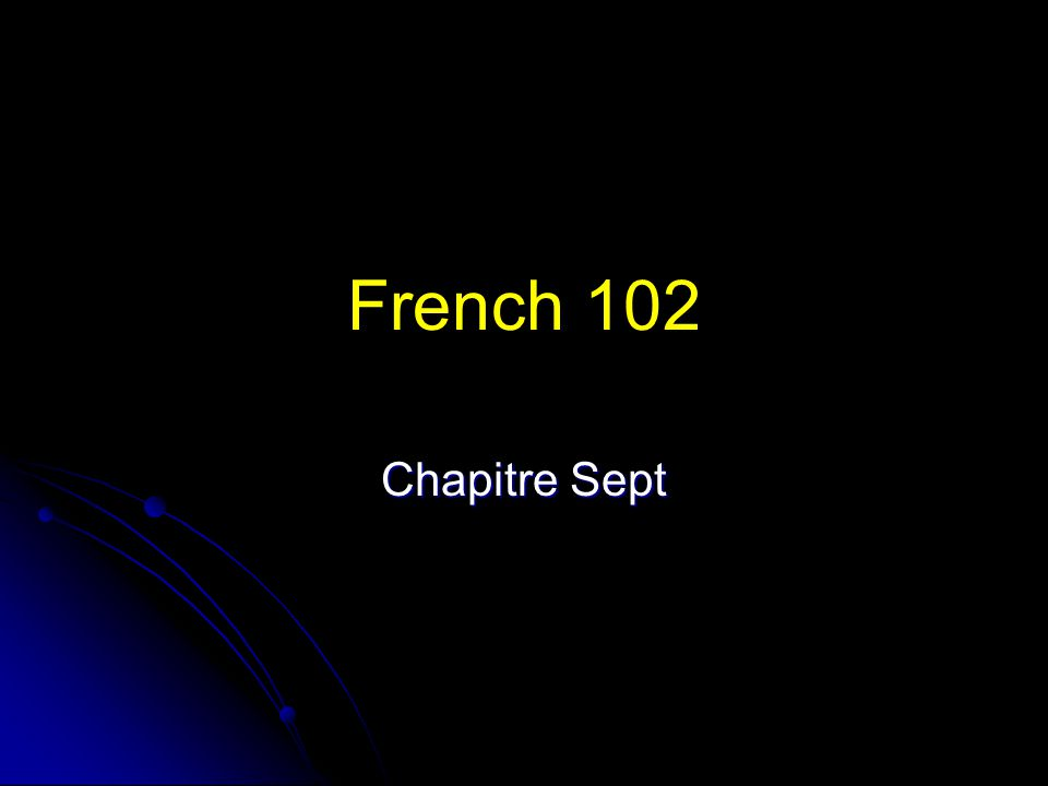 French 102 Chapitre Sept
