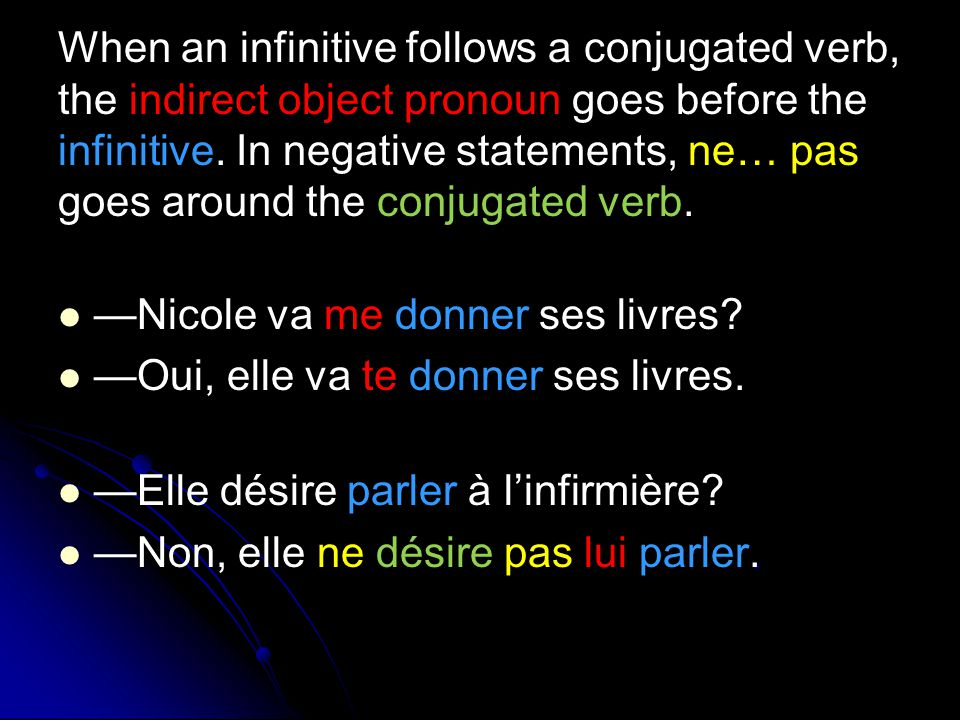 L'ordre des pronoms compléments d'objet Use this sequence when a sentence contains two object pronouns.