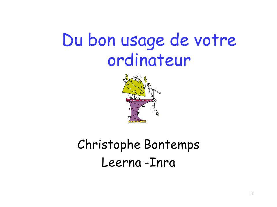 1 Du bon usage de votre ordinateur Christophe Bontemps Leerna -Inra