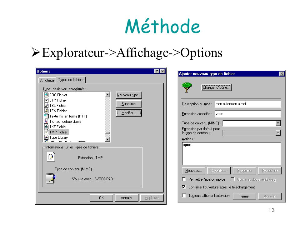 12 Méthode  Explorateur->Affichage->Options