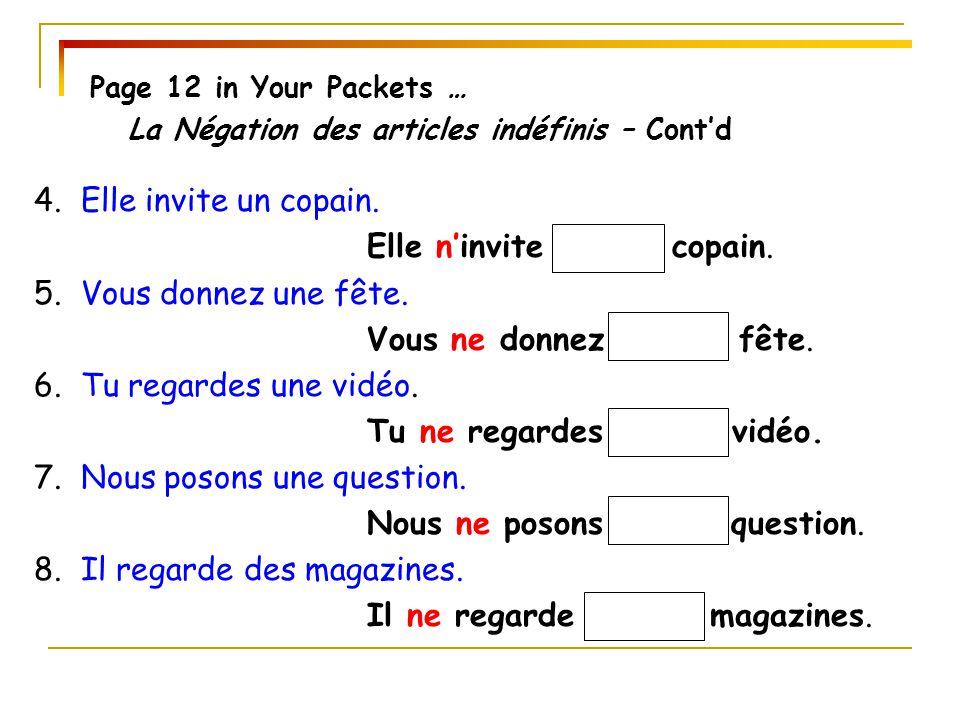 Page 12 in Your Packets … La Négation des articles indéfinis – Cont'd 4.