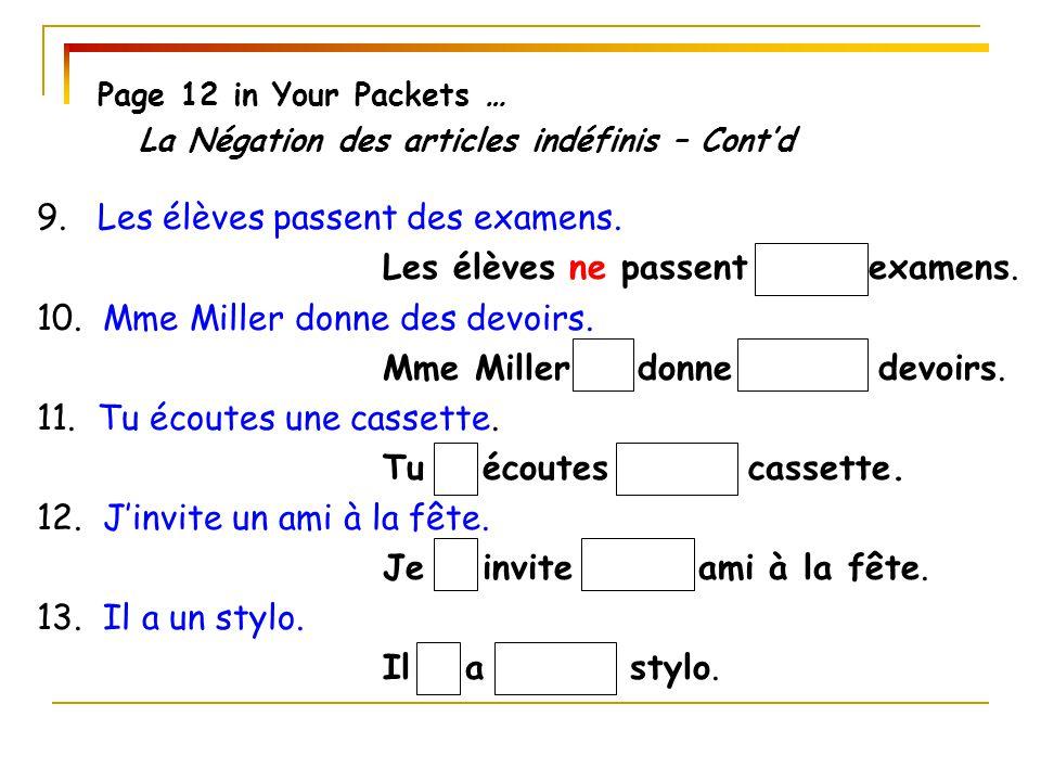 Page 12 in Your Packets … La Négation des articles indéfinis – Cont'd 9.