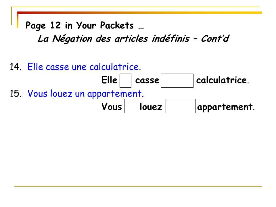 Page 12 in Your Packets … La Négation des articles indéfinis – Cont'd 14.