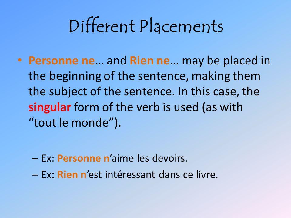 Prepositions, Personne et Rien !!.Sometimes PERSONNE AND RIEN follow a preposition.