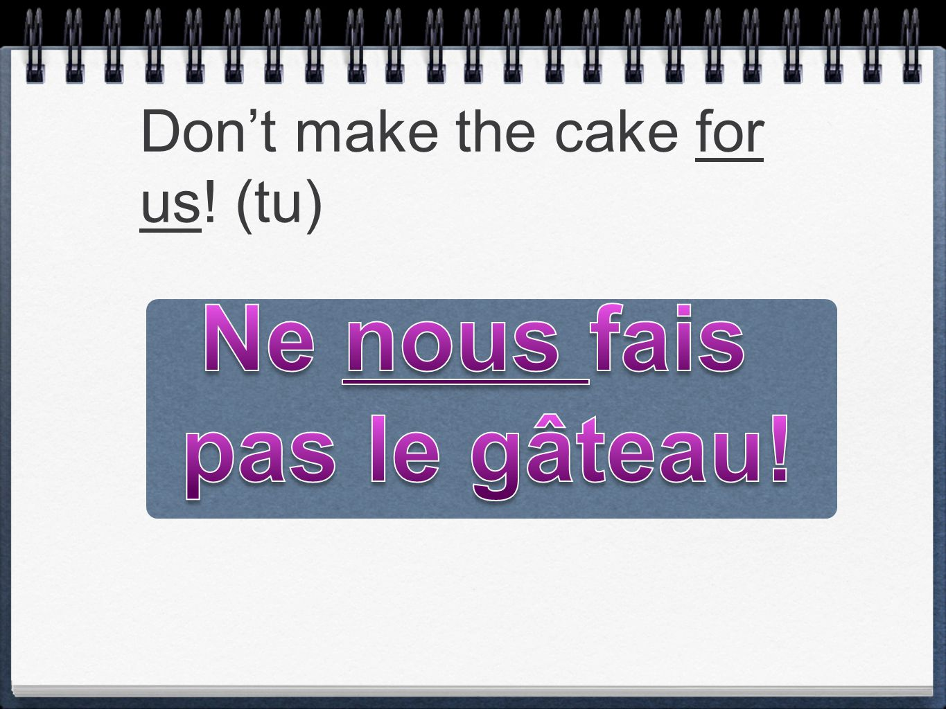 Don't make the cake for us! (tu)